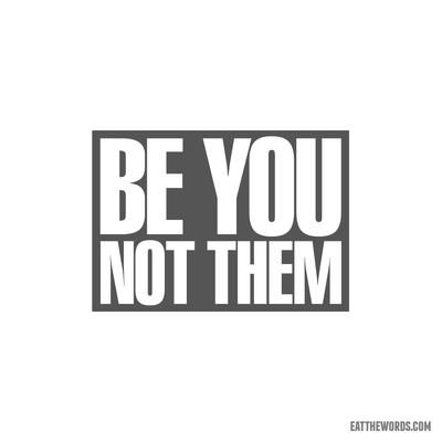 Be you. by eatthewords