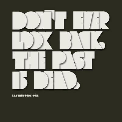 The past is dead. by eatthewords