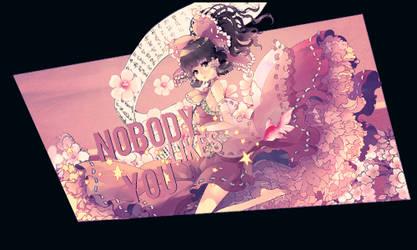 Nobody Likes You by StrawberryTv