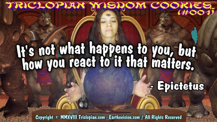 Triclopian Wisdom Cookies (#1 - Epictetus)