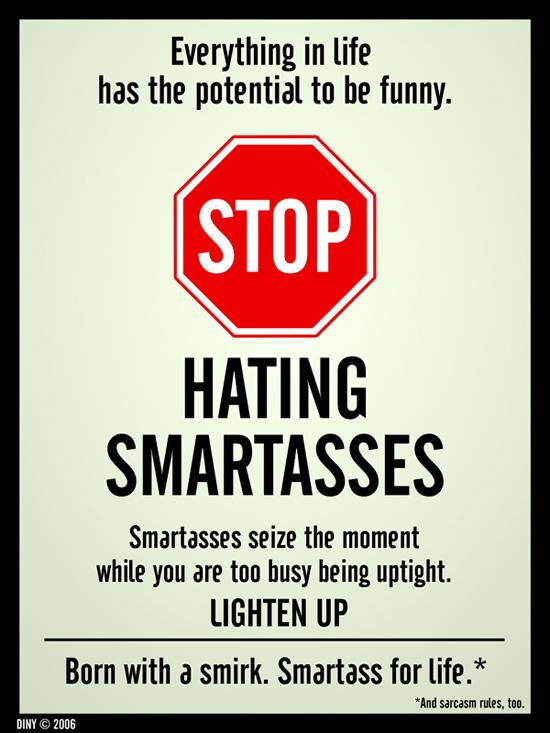 don t hate smartasses