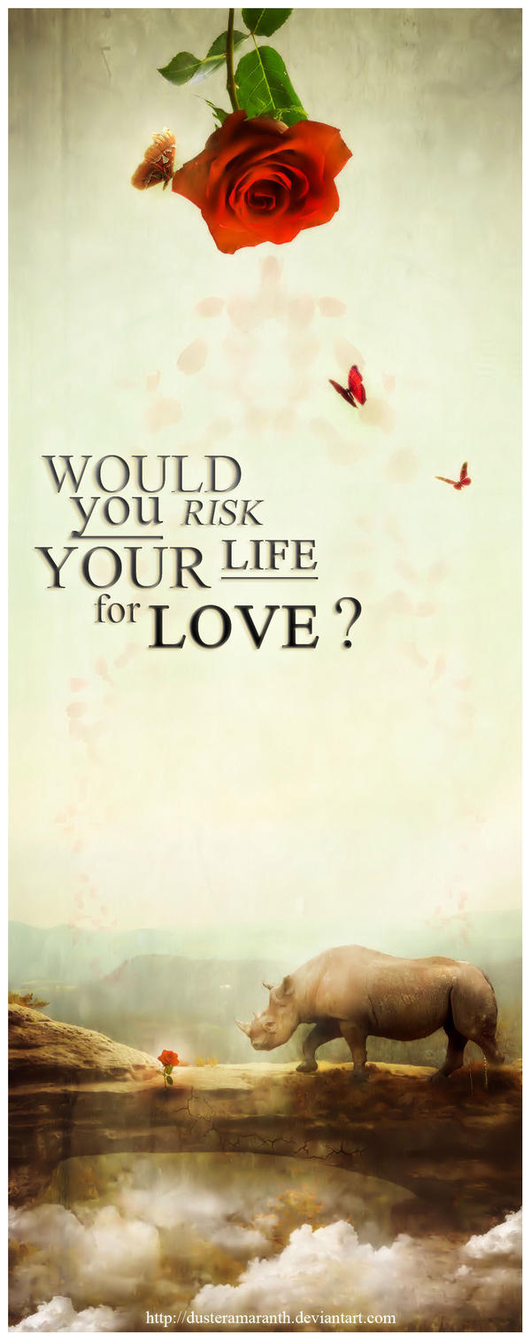 Risk your Life by DusterAmaranth