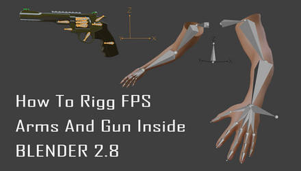 How to rigg fps arms and gun in blender 2.8 by huzzain