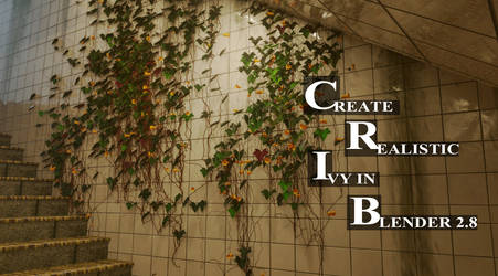 How to Create Realistic Ivy Using Blender 2.8