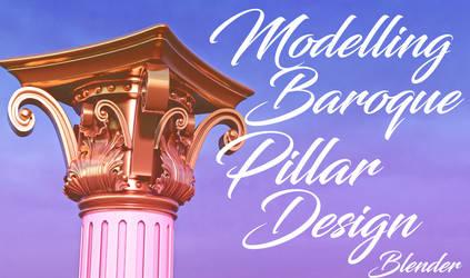 Modelling baroque Pillar Design