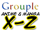 Anime and Manga X-Z Grouple by pantheon9000