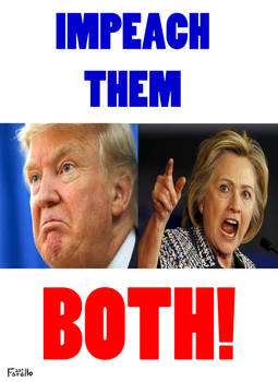 IMPEACH THEM BOTH!! TRUMP AND HILLARY
