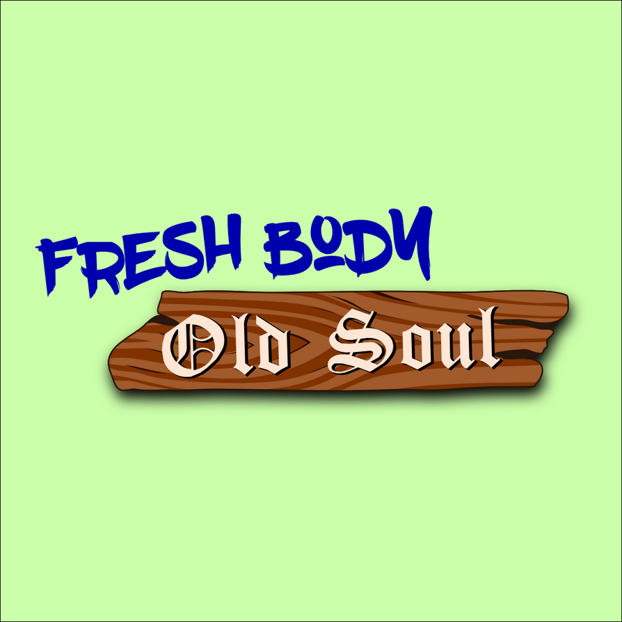 Fresh Body / Old Soul by IAmZlaw