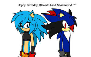 Happy Birthday, BloomTH and ShadowPry! ^^
