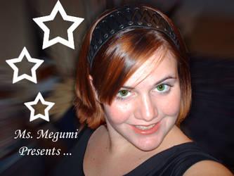 Ms.Megumi Presents by Megumiinelite