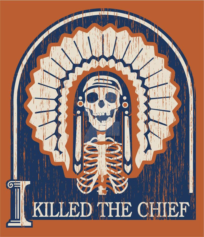 I Killed The Chief