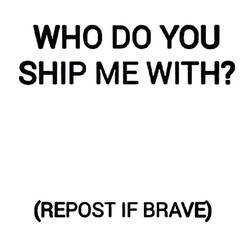 Who Do You Ship Me With by LSDInkvizitor