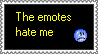 The Emotes Hate Me Stamp by eowyn2122