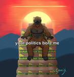 Your Politics Bore Me