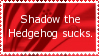 More like Shadow the FAILhog. by ZeroGravityCroquet