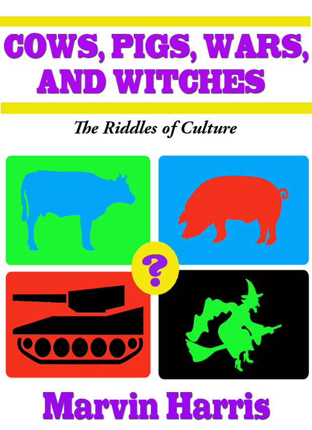 essays on cows pigs wars witches by marvin harris Marvin cows, pigs, wars, and witches the riddles of culture -random house(1974) - free ebook download as pdf file (pdf) or read book online for free scribd is the world's largest social reading and publishing site.