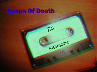 ''Loops Of Death'' *Remade* by edhelmont