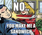 YOU make ME a sandwich