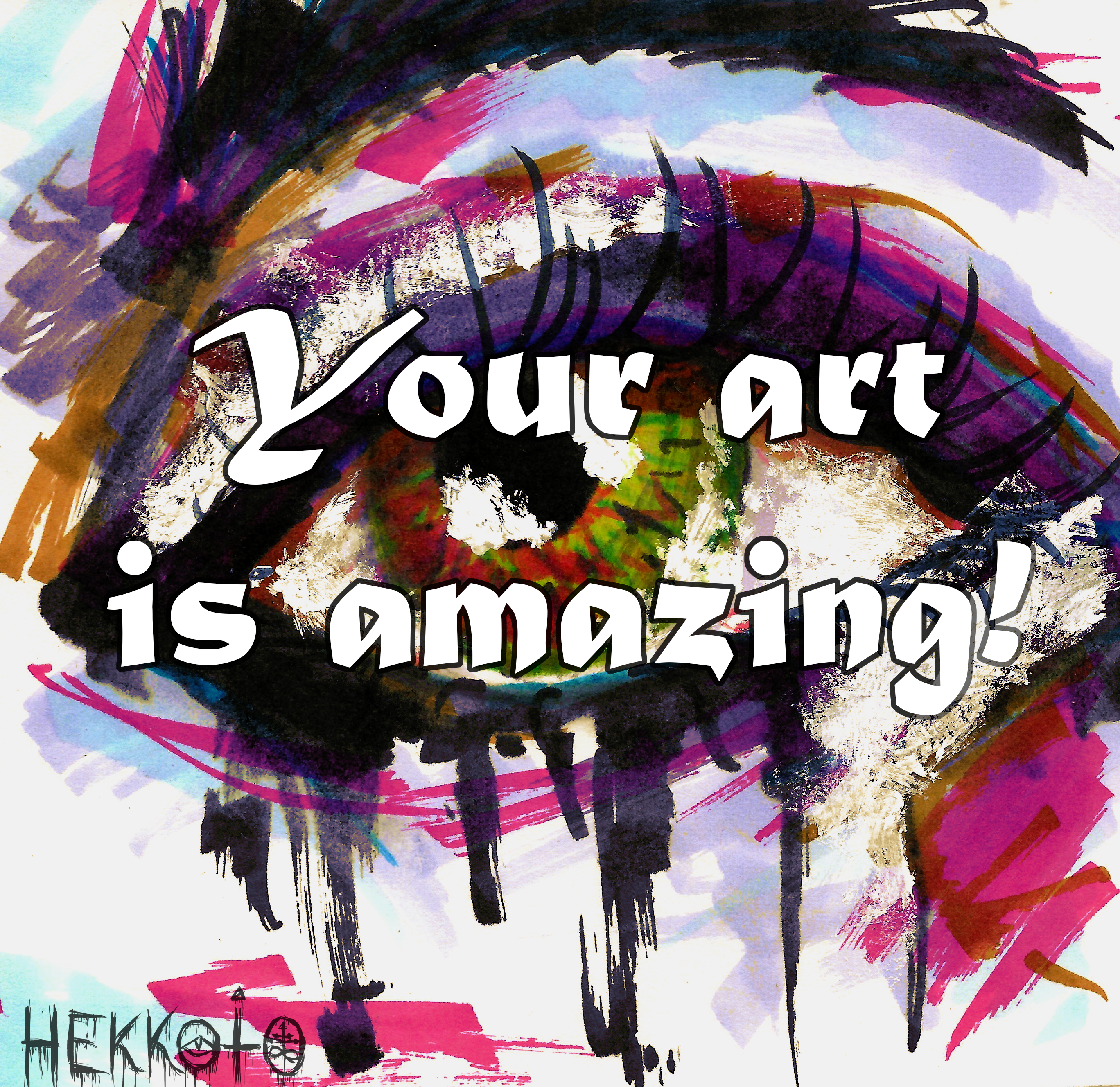 Your art is amazing!