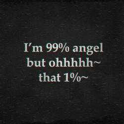 Im 99% angel...