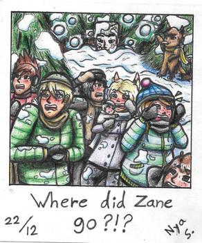 Where did Zane go ?!?
