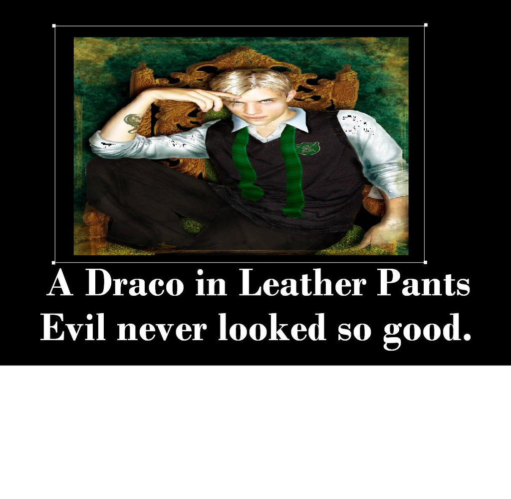 Draco in Leather Pants