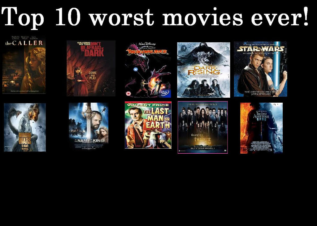 Top 10 worst movies ever by chaser1992 on deviantart