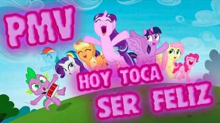 Hoy Toca Ser Feliz (PMV) by KiduoShy