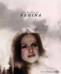 Let me die...as Regina by mpavao7