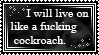 Like a cockroach by Morgue-Awall