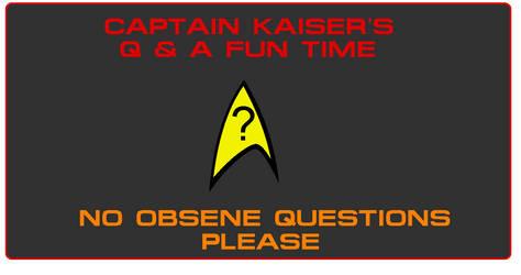 Captain Kaiser's Q and A fun time