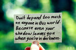 Don't depend too much ...