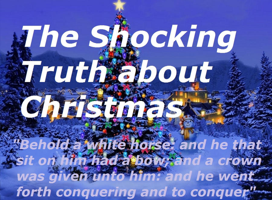 The Shocking Truth about Christmas by Live-for-Christ on ...