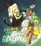 Escape From Abject Reality