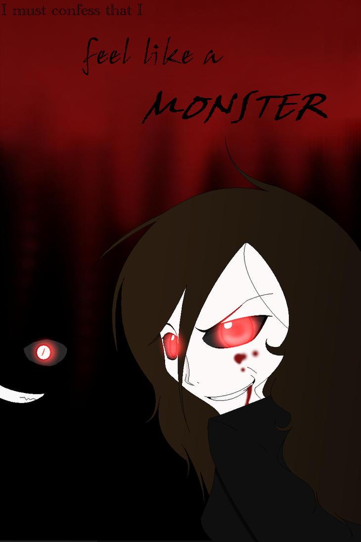 I feel like a monster. by FullMetalSoul13 on deviantART