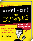 pIxEL ArT for DuMMies by MenInASuitcase