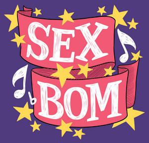 Sex Bom Shirt Design