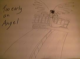 too early an angel
