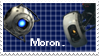 Portal 'Moron' Stamp