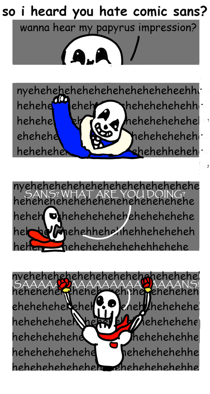 undertale-I Heard You Hate Comic Sans by zencat61