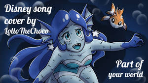 LolloTheChoco cover - Part of your World