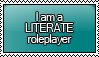 I am a LITERATE Roleplayer Stamp by KisumiKitsune