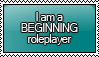 I am a BEGINNING Roleplayer Stamp by KisumiKitsune