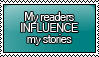 My Readers INFLUENCE my Stories Stamp by KisumiKitsune