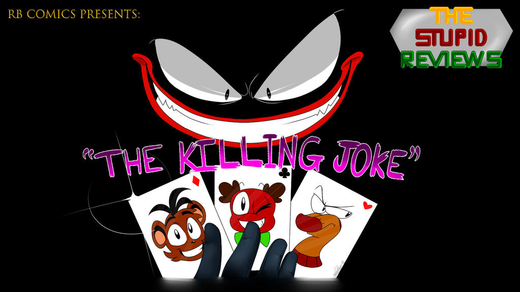 The Stupid Reviews - The Killing Joke Title Card by ralphbear