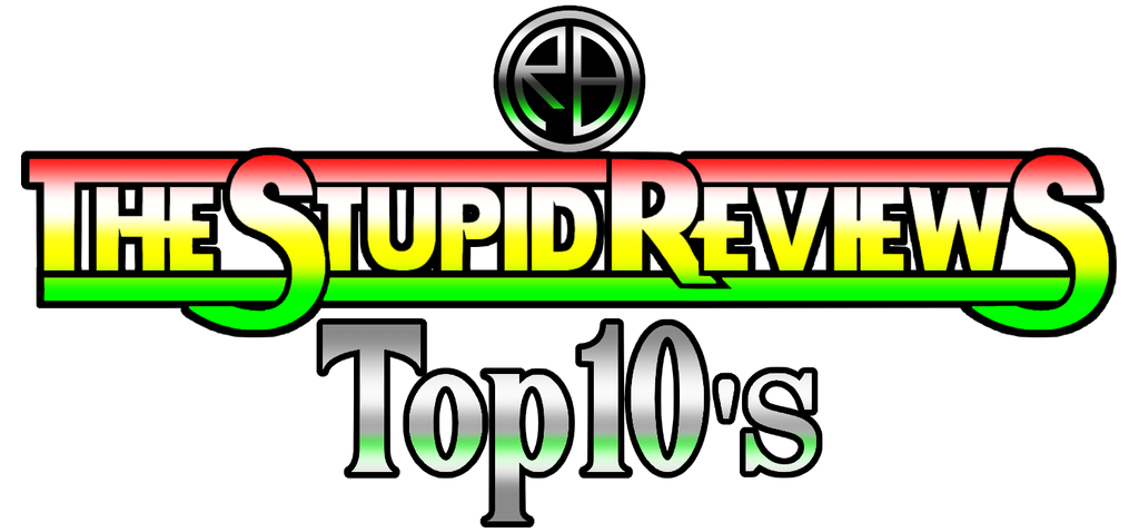 The Stupid Reviews Top 10 Title By Mysteryfanboy71 by ralphbear