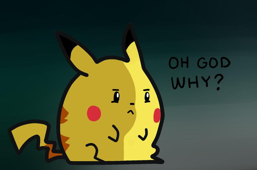 Pikachu - OH GOD WHY? by Chiblu on DeviantArt