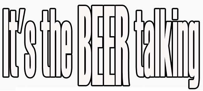 1 It's The Beer Talking by RussH