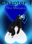 Chapter 1 - The Mistake by YenriStar