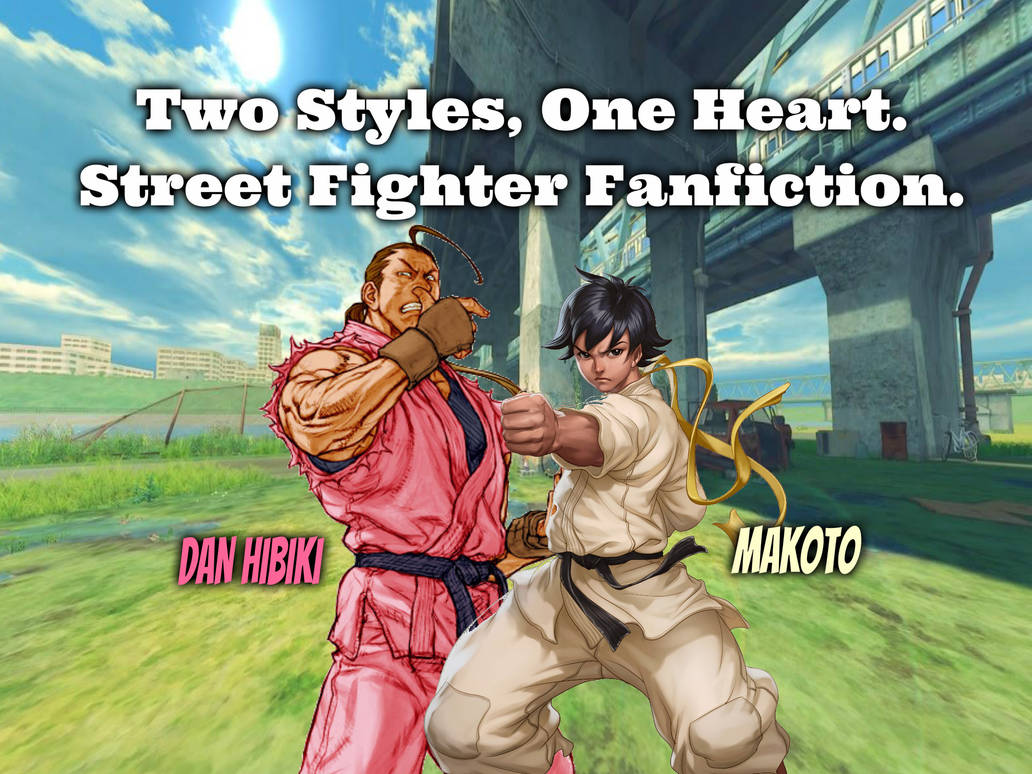 Street Fighter: Two Styles, One Heart.